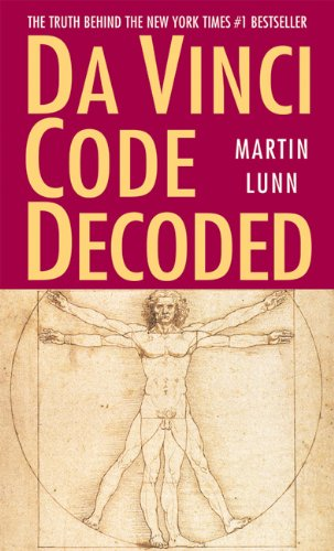 9780972952972: Da Vinci Code Decoded: The Truth Behind the New York Times #1 Bestseller