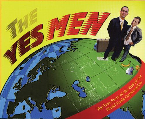 9780972952996: The Yes Men: The True Story of the End of the World Trade Organization