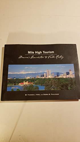 9780972953023: Mile High Tourism: Denver's Convention & Visitor History
