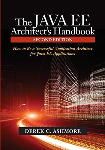 9780972954884: The Java EE Architect's Handbook, Second Edition: How to be a successful application architect for Java EE applications