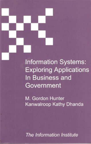 9780972956215: Information Systems: Exploring Applications in Business and Government