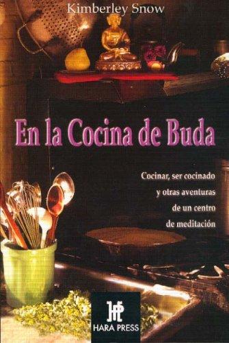9780972957267: En la cocina de Buda/ In Buda's Kitchen: Cocinar, ser cocinado y otras aventuras de un centro de meditacion/ Cook, be cooked and other adventures of a meditation center