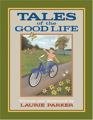 TALES OF THE GOOD LIFE.: Parker, Laurie.