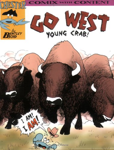 Go West Young Crab! (Chester the Crab's: Bentley Boyd