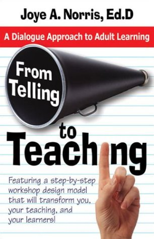 9780972961707: From Telling to Teaching: A Dialogue Approach to Adult Learning