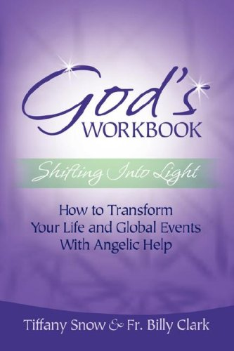 9780972962322: God's Workbook: Shifting into Light - How to Transform Your Life & Global Events with Angelic Help