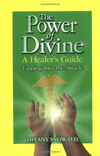 9780972962339: The Power of Divine: A Healer's Guide - Tapping into the Miracle