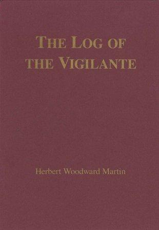 9780972963015: The Log of the Vigilante