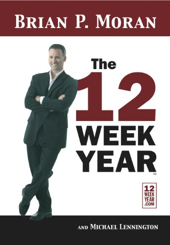 9780972963510: The 12 Week Year