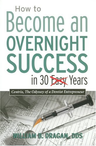 9780972964609: How to Become an Overnight Success in 30 Easy Years