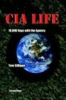 CIA LIFE 10,000 Days with the Agency: Gilligan, Tom (Author)