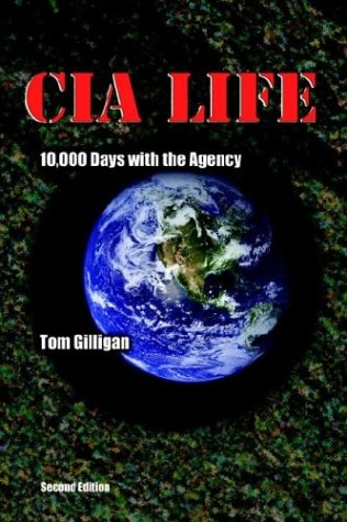 CIA Life: 10,000 Days with the Agency: Tom Gilligan
