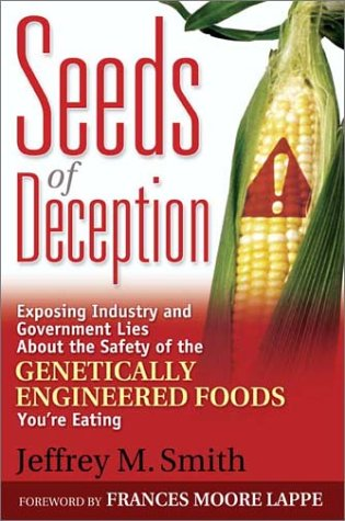 9780972966573: Seeds of Deception: Exposing Industry and Government Lies about the Safety of the Genetically Engineered Foods You're Eating