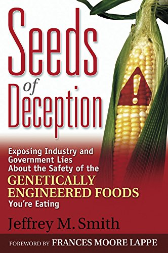 9780972966580: Seeds of Deception:  Exposing Industry and Government Lies About the Safety of the Genetically Engineered Foods You're Eating