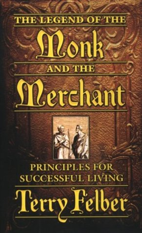 9780972967891: The Legend of The Monk and The Merchant: Principles for Successful Living