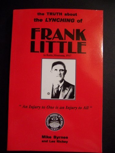 9780972969017: The Truth About the Lynching of Frank Little