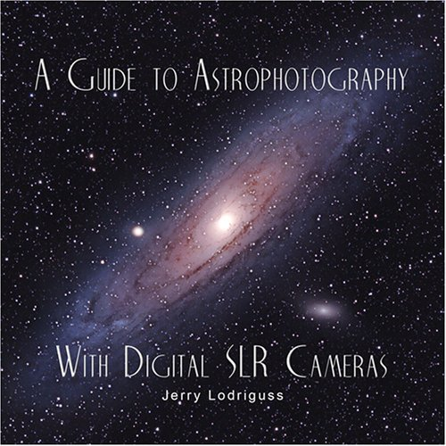 9780972973755: A Guide to Astrophotography with Digital SLR Cameras