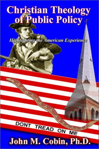 9780972975490: Christian Theology of Public Policy: Highlighting the American Experience (Christian Life And Public Policy Series)