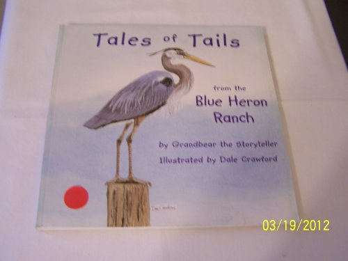 Tales Of Tails From The Blue Heron: Grandbear the Storyteller,