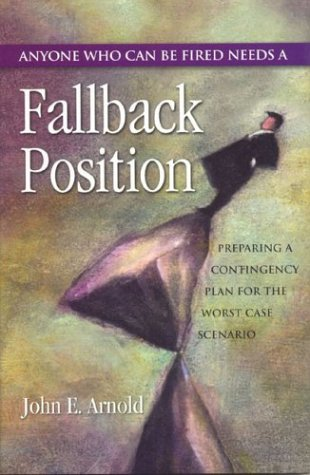 Fallback Position: Anyone Who Can Be Fired: John E. Arnold