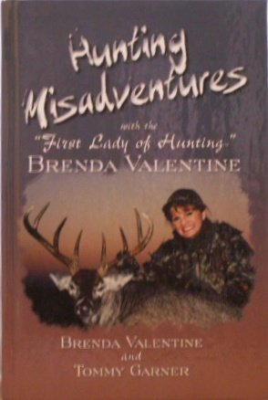 "Hunting Misadventures with the ""First Lady of Hunting"" Brenda Valentine: Brenda Valentine, ..."