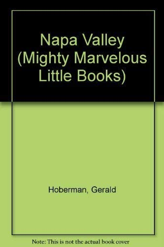 Napa Valley (Mighty Marvelous Little Books) (9780972982283) by Hoberman, Gerald; Hoberman, Marc