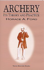 9780972983006: Archery: Its Theory and Practice