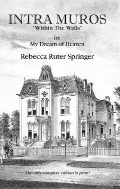 Intra Muros, or My Dream of Heaven: Rebecca Ruter Springer