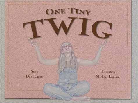 One Tiny Twig: Rhema, Dan