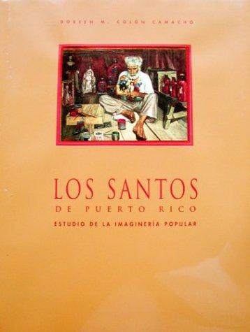 Los Santos de Puerto Rico. Estudio de la imaginer?a popular.: Camacho, Doreen M. Col?n