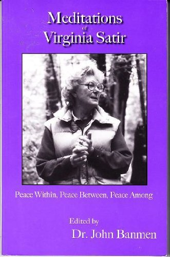 9780972986700: Meditations of Virginia Satir: Peace Within, Peace Between, Peace Among