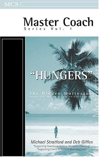 9780972987721: Hungers: The Hidden Motivators