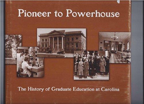 9780972988001: Pioneer to powerhouse: The history of graduate education at Carolina