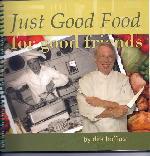 Just Good Food for Good Friends: Hoffius, Dirk C.