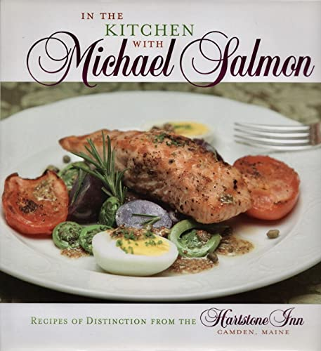 9780972991919: In the Kitchen with Michael Salmon: Recipes of Distinction from the Hartstone Inn
