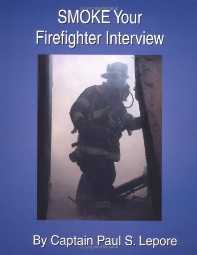 9780972993401: Smoke Your Firefighter Interview