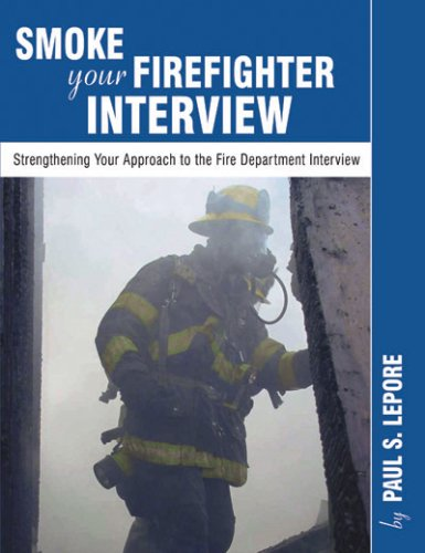 9780972993449: Smoke Your Firefighter Interview