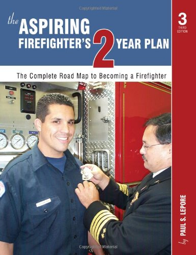 The Aspiring Firefighter's 2 Year Plan: Paul S. Lepore