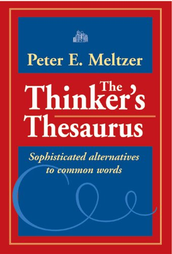 9780972993784: The Thinker's Thesaurus: Sophisticated Alternatives to Common Words