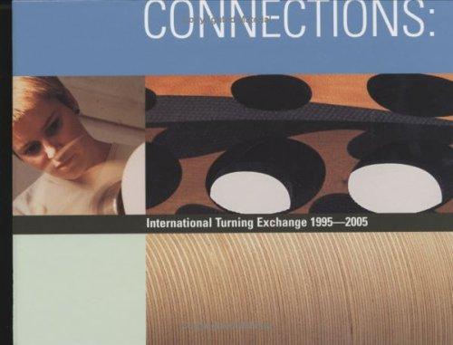 Connections: International Turning Exchange, 1995-2005: et al
