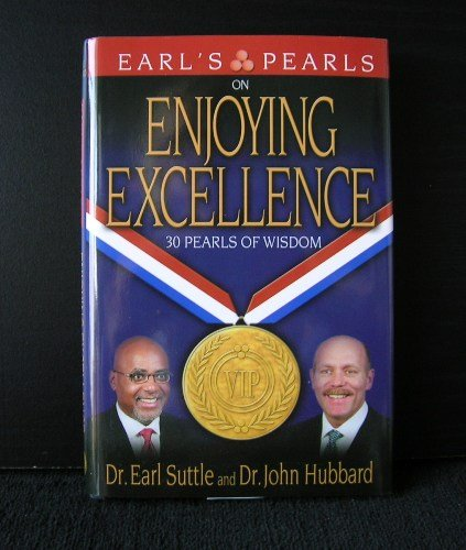 Earl's Pearls on Enjoying Excellence: 30 Pearls of Wisdom
