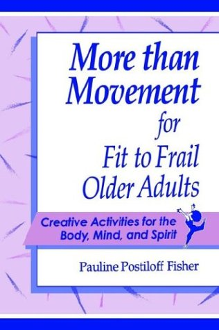 9780972998208: More Than Movement for Fit to Frail Older Adults