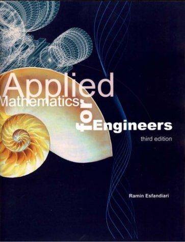 Applied Mathematics for Engineers, Third Edition: Esfandiari, Ramin