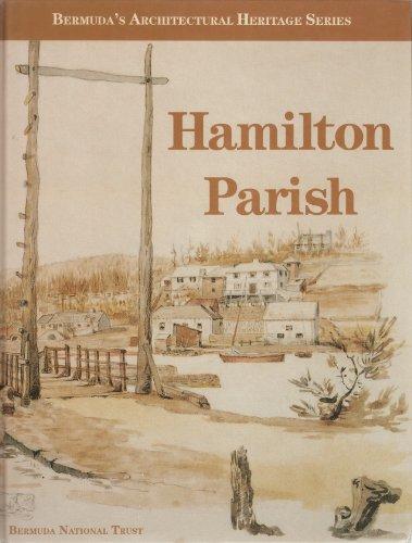 9780973003512: HAMILTON PARISH Bermuda's Architectural Heritage Volume Four of the Historic Buildings Book Project