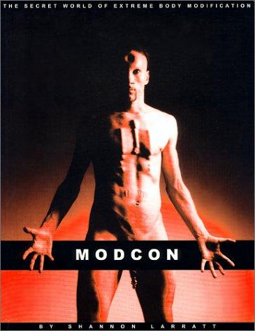 ModCon: The Secret World Of Extreme Body: Larratt, Shannon