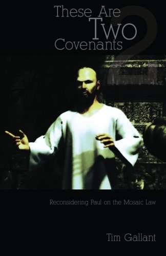 9780973011913: These Are Two Covenants: Reconsidering Paul on the Mosaic Law
