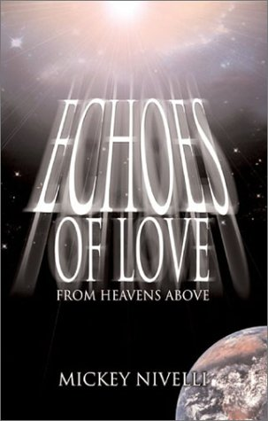 Echoes of Love from Heavens Above: Nivelli, Mickey