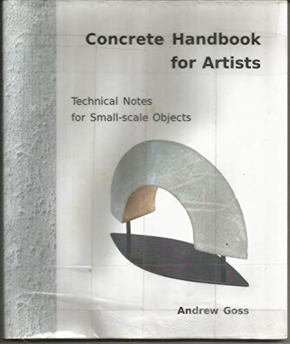 Concrete Handbook For Artists Technical Notes for: Andrew Goss
