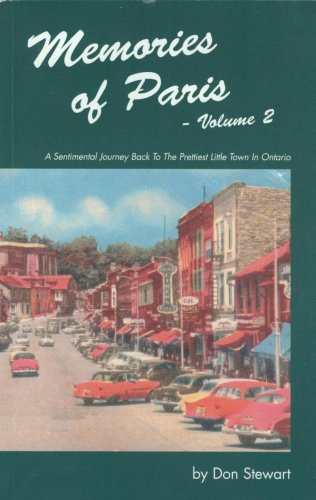 Memories of Paris - Volume 2 (A Sentimental Journey Back To The Prettiest Little Town In Ontario) (0973028912) by Don Stewart