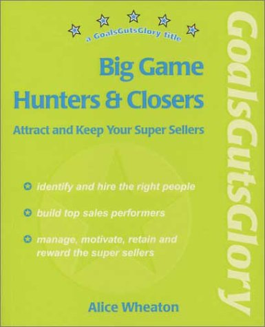 Big Game Hunters and Closers-Attract and Keep: Wheaton, Alice